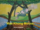 Mae Khong Mouse by Simon Chatman