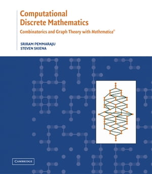 Computational Discrete Mathematics Combinatorics and Graph Theory with Mathematica �