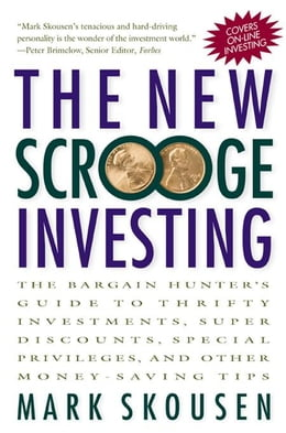 Book The New Scrooge Investing: The Bargain Hunter's Guide to Thrifty Investments, Super Discounts… by Skousen, Mark