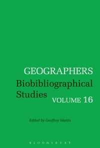 Geographers: Biobibliographical Studies, Volume 16