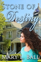 Stone of Destiny by Mary L Ball
