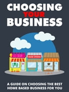 Choosing Your Business by Anonymous