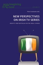 New Perspectives On Irish TV Series by Flore Coulouma
