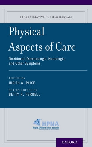 Physical Aspects of Care Nutritional,  Dermatologic,  Neurologic and Other Symptoms