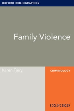 Book Family Violence: Oxford Bibliographies Online Research Guide by Karen Terry
