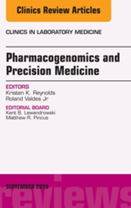 Book Pharmacogenomics and Precision Medicine, An Issue of the Clinics in Laboratory Medicine, E-Book by Kristen Reynolds, PhD