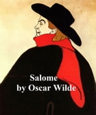 Salome, a short biblical play, in the original French by Oscar Wilde