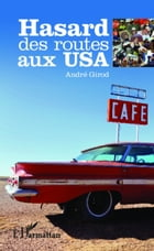 Hasard des routes aux USA by André Girod