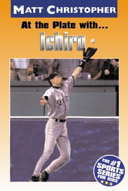 Book At the Plate with...Ichiro by Matt Christopher