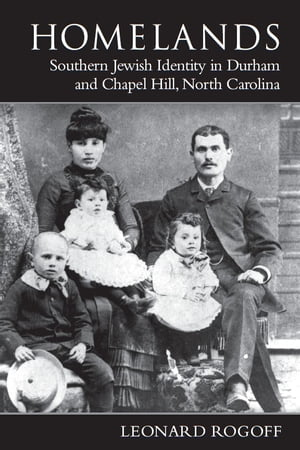 Homelands Southern Jewish Identity in Durham-Chapel Hill and North Carolina
