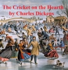 The Cricket on the Hearth, a short novel by Charles Dickens