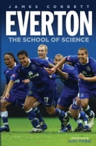 Everton: The School of Science by James Corbett