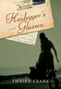 Heidegger's Glasses: A Novel