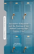Secondary Education and the Raising of the School-Leaving Age 3973a149-1a4f-4fd9-800d-e923ef9cbc53