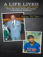 "A Life Lived: The Story of William ""Bill"" Blair From The Negro Baseball League to Newspaper…"
