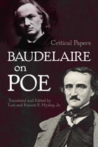 Baudelaire on Poe: Critical Papers by Charles Baudelaire