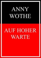 Auf hoher Warte by Anny Wothe