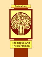 The Rogue And The Herdsman by Andrew Lang