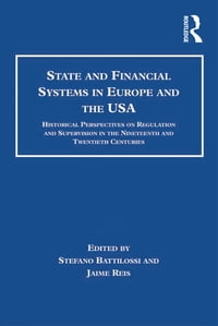 State and Financial Systems in Europe and the USA: Historical Perspectives on Regulation and…
