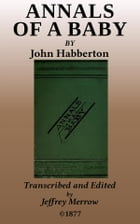 The Annals of a Baby by John Habberton