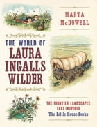 The World of Laura Ingalls Wilder Cover Image