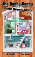 The Handy-Dandy Home Repair Guide: Common Household Problems You Can Fix Yourself photo