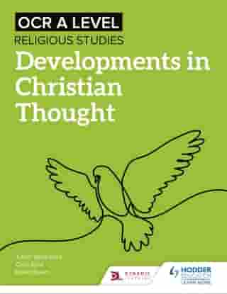 OCR A Level Religious Studies: Developments in Christian Thought by Chris Eyre