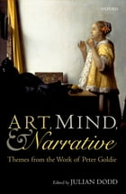 Art, Mind, and Narrative: Themes from the Work of Peter Goldie