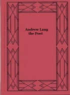 Andrew Lang the Poet by Gilbert Murray