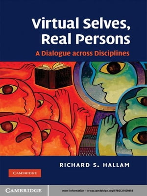 Virtual Selves,  Real Persons A Dialogue across Disciplines