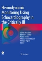 Hemodynamic Monitoring Using Echocardiography in the Critically Ill by Daniel de Backer