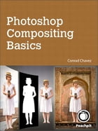 Photoshop Compositing Basics by Conrad Chavez