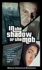 In the Shadow of the Mob by Melanie Scherencel Bockmann