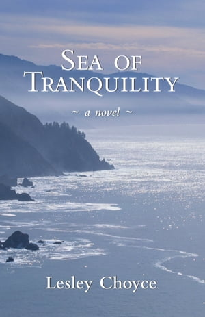 Sea of Tranquility: A Novel by Lesley Choyce