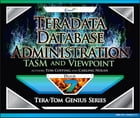 Teradata Database Administration – TASM and Viewpoint by Tom Coffing
