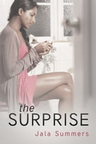 The Surprise: A Short Story by Jala Summers