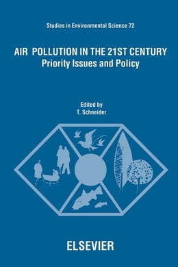 Book Air Pollution in the 21st Century: Priority Issues and Policy by Schneider, T.