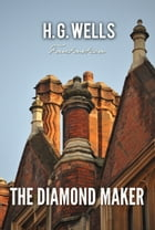 The Diamond Maker by H. Wells
