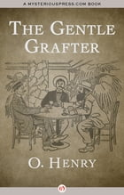 The Gentle Grafter by O. Henry