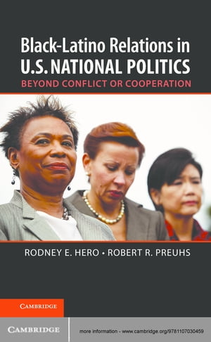 Black?Latino Relations in U.S. National Politics Beyond Conflict or Cooperation