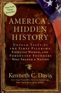America's Hidden History: Untold Tales of the First Pilgrims, Fighting Women, and Forgotten…