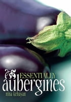 Essentially Aubergines by Nina Kehayan