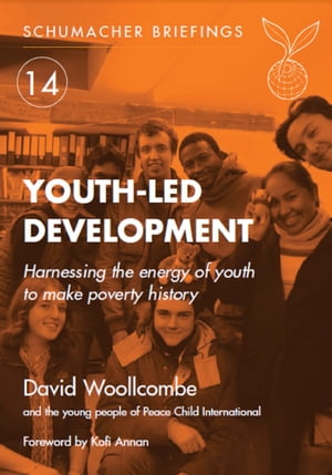 Youth-led Development Harnessing the energy of youth to make poverty history