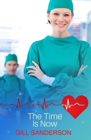 The Time is Now: A Medical Romance