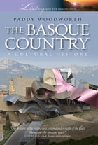 The Basque Country: A Cultural History by Paddy Woodworth