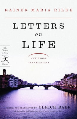Book Letters on Life: New Prose Translations by Rainer Maria Rilke
