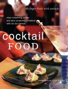 Cocktail Food: 50 Finger Foods with Attitude by Mary Corpening Barber