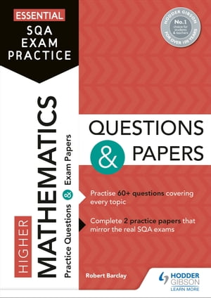 Essential SQA Exam Practice: Higher Mathematics Questions and Papers