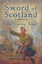 Sword of Scotland by Anthony Leask