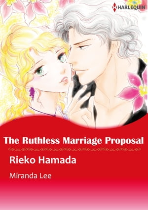 The Ruthless Marriage Proposal (Harlequin Comics): Harlequin Comics by Miranda Lee